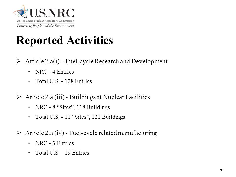 7 Reported Activities  Article 2.a(i) – Fuel-cycle Research and Development NRC - 4 Entries Total U.S.