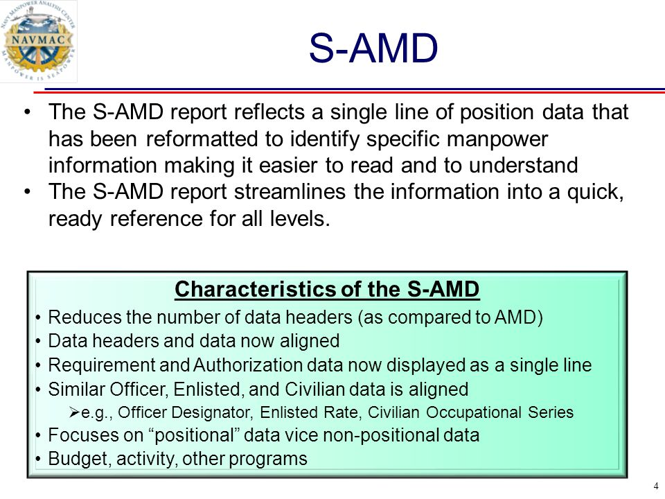 S-AMD The S-AMD report reflects a single line of position data that has been reformatted to identify specific manpower information making it easier to