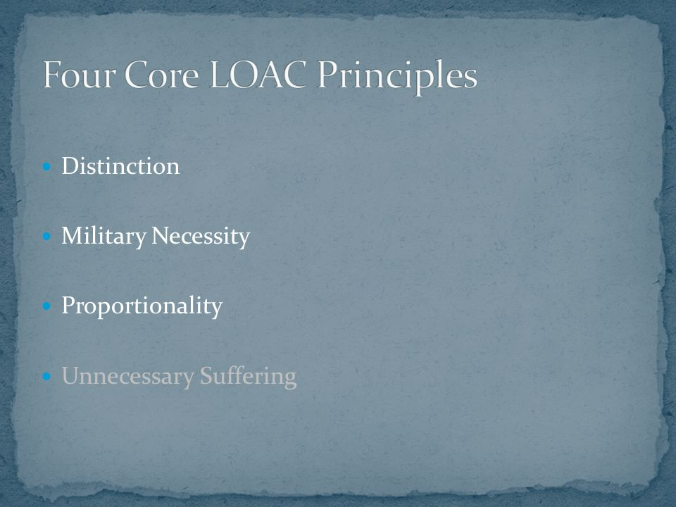 Distinction Military Necessity Proportionality Unnecessary Suffering