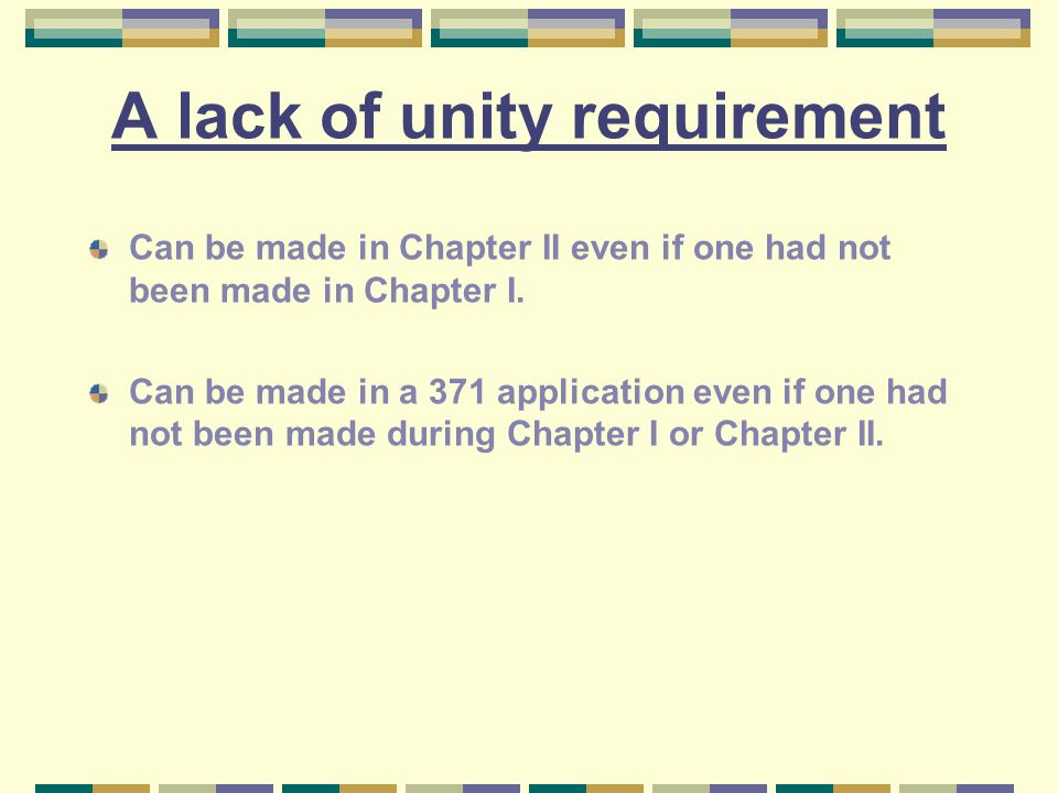 A lack of unity requirement Can be made in Chapter II even if one had not been made in Chapter I.