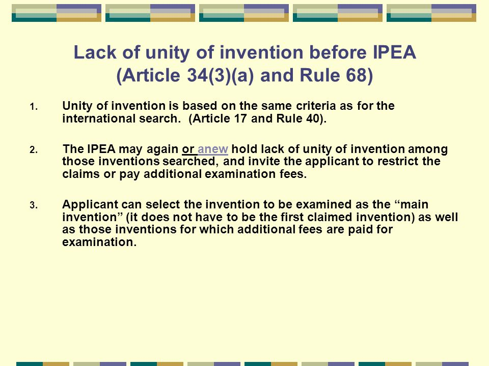 1. Unity of invention is based on the same criteria as for the international search.