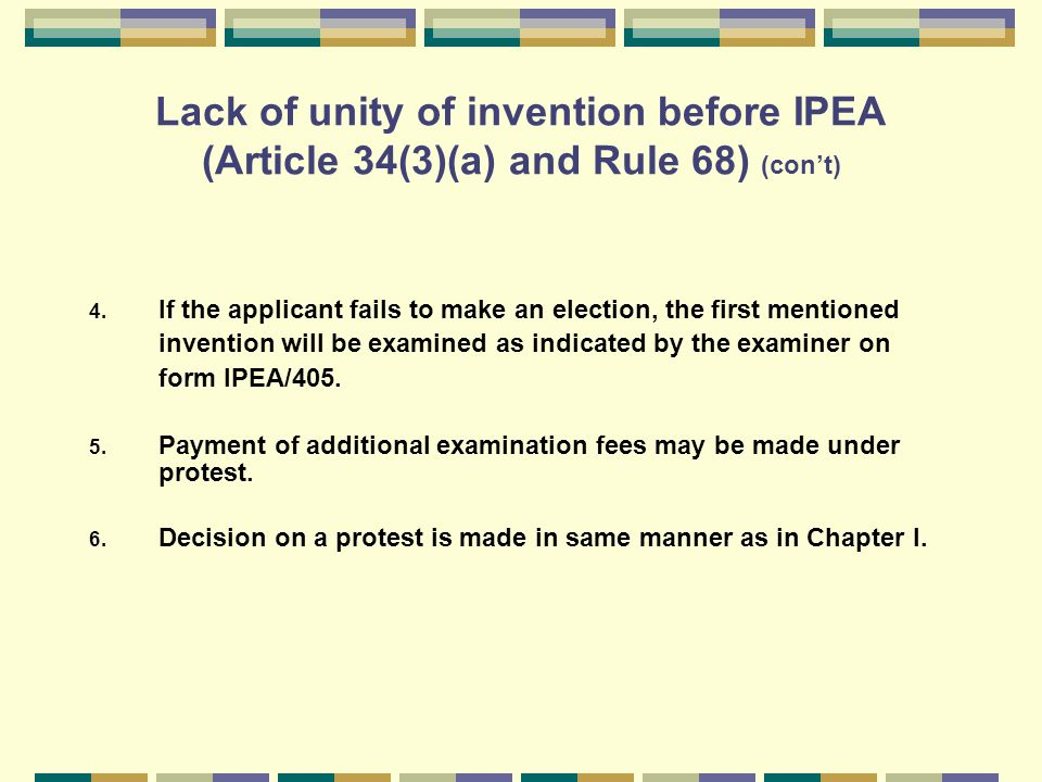 Lack of unity of invention before IPEA (Article 34(3)(a) and Rule 68) (con't) 4.