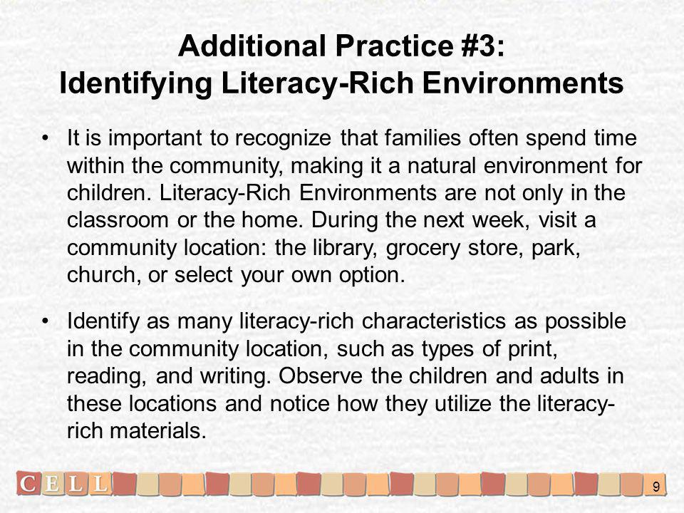 Additional Practice #3: Identifying Literacy-Rich Environments It is important to recognize that families often spend time within the community, making it a natural environment for children.