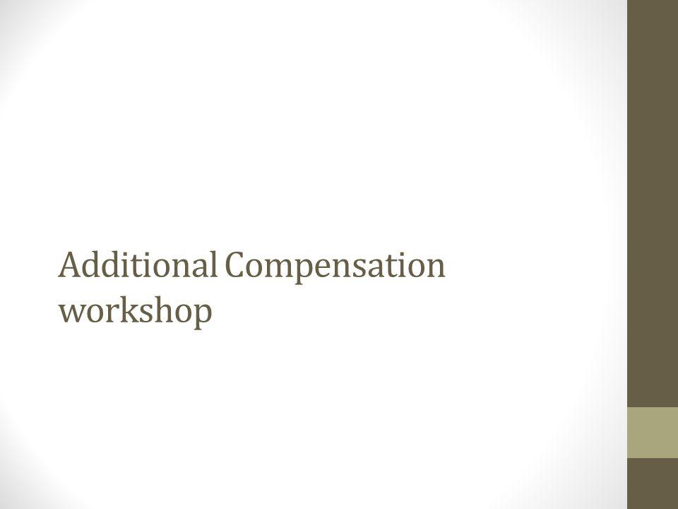 Additional Compensation workshop