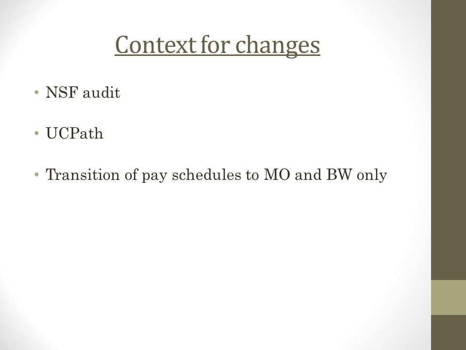 Context for changes NSF audit UCPath Transition of pay schedules to MO and BW only