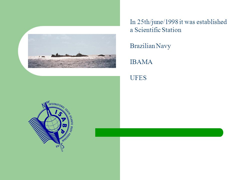 In 25th/june/1998 it was established a Scientific Station Brazilian Navy IBAMA UFES