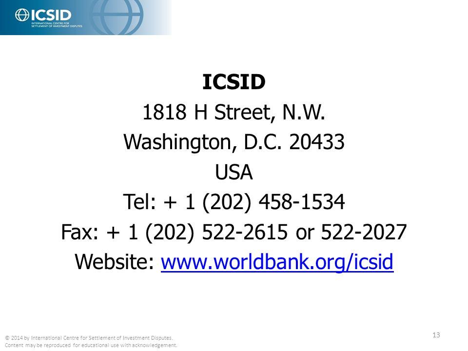 ICSID 1818 H Street, N.W. Washington, D.C. 20433 USA Tel: + 1 (202) 458-1534 Fax: + 1 (202) 522-2615 or 522-2027 Website: www.worldbank.org/icsidwww.w
