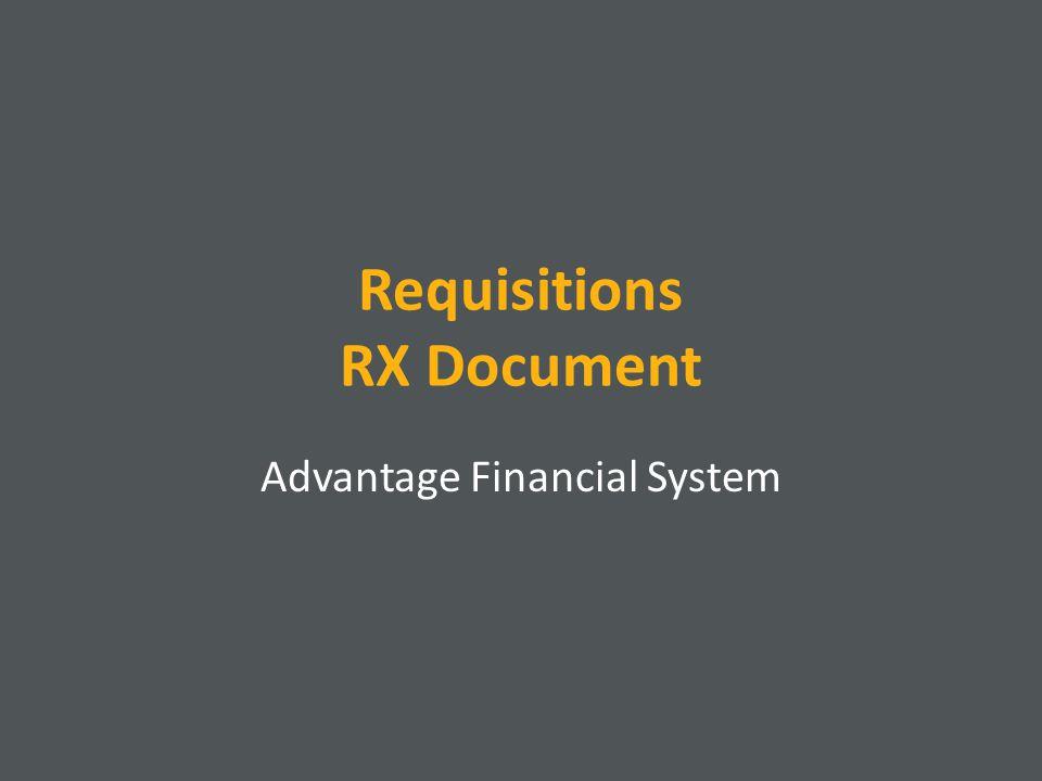 Requisitions RX Document Advantage Financial System