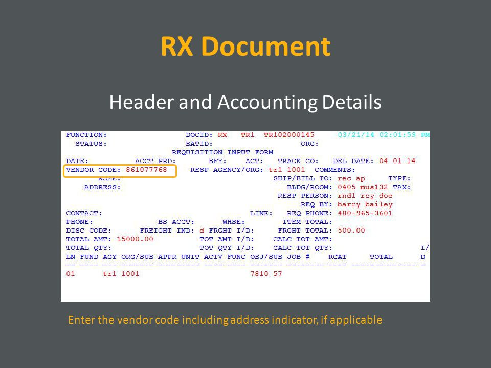 RX Document Header and Accounting Details Enter the vendor code including address indicator, if applicable
