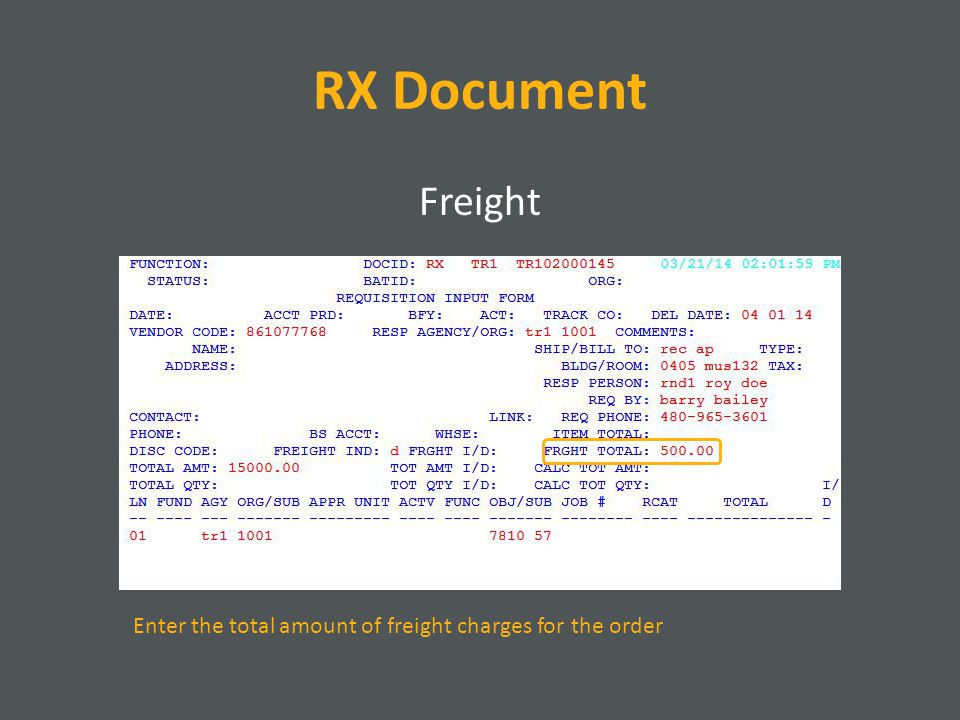 RX Document Freight Enter the total amount of freight charges for the order