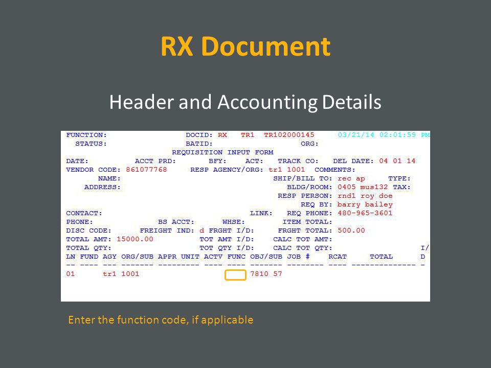 RX Document Header and Accounting Details Enter the function code, if applicable