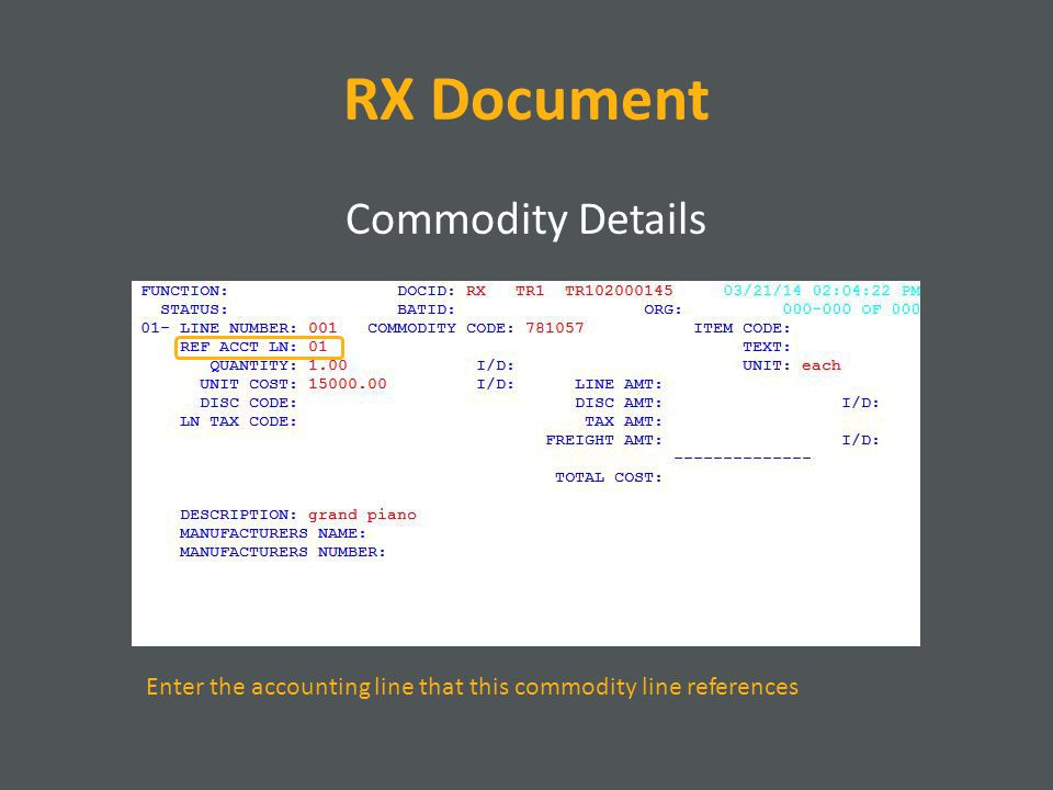 RX Document Commodity Details Enter the accounting line that this commodity line references