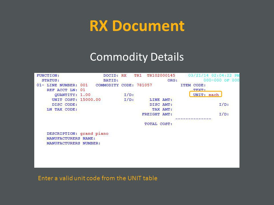 RX Document Commodity Details Enter a valid unit code from the UNIT table
