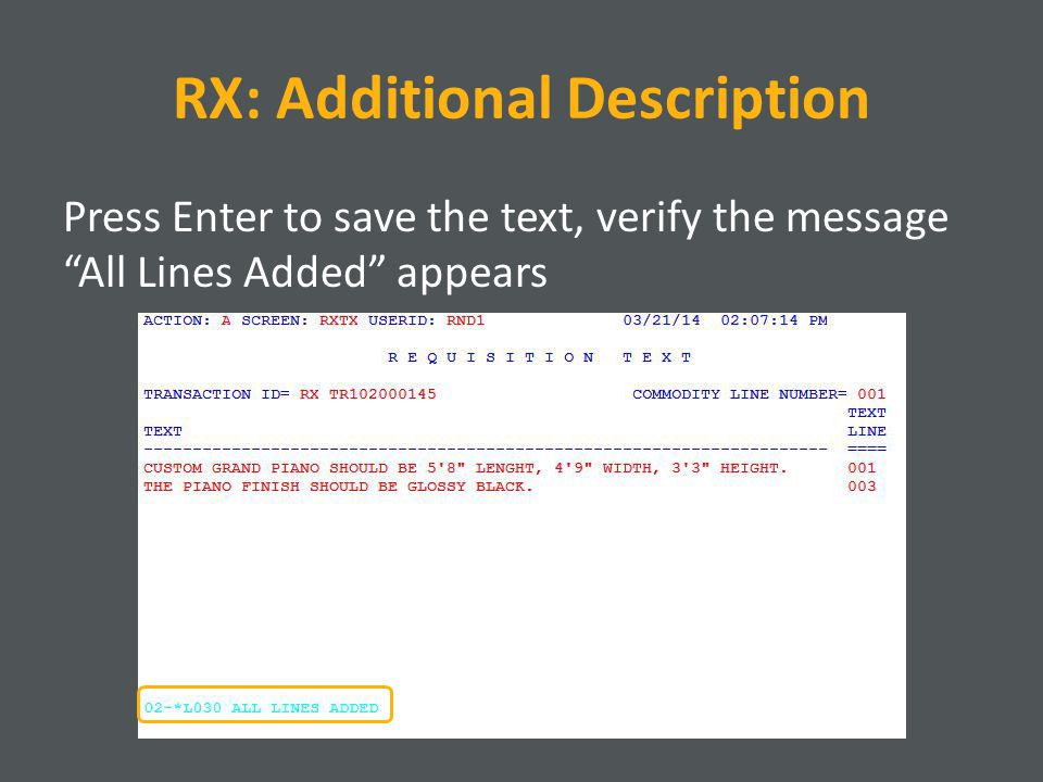 RX: Additional Description Press Enter to save the text, verify the message All Lines Added appears