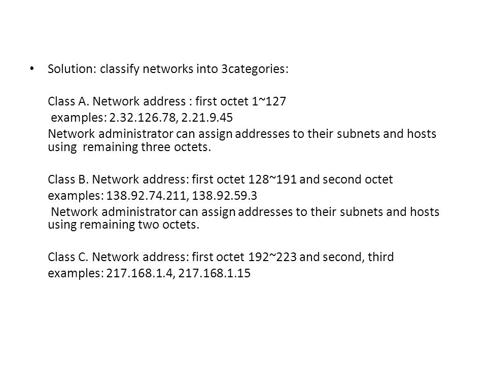 Solution: classify networks into 3categories: Class A.