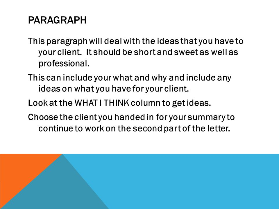 PARAGRAPH This paragraph will deal with the ideas that you have to your client.