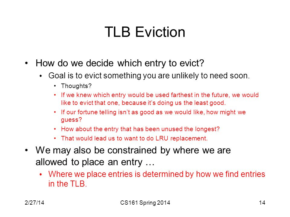 TLB Eviction How do we decide which entry to evict.
