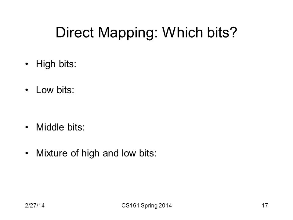 Direct Mapping: Which bits.