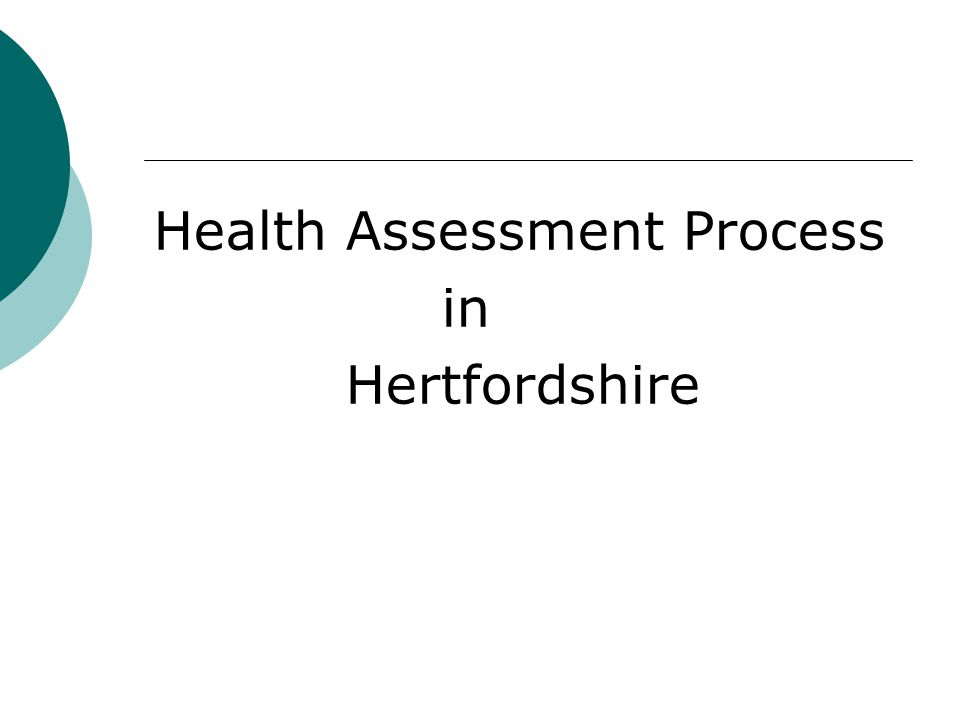 Health Assessment Process in Hertfordshire