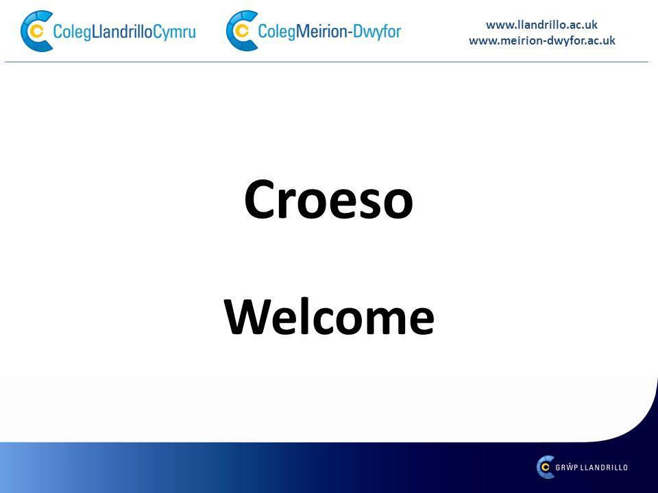 www.llandrillo.ac.uk www.meirion-dwyfor.ac.uk Croeso Welcome