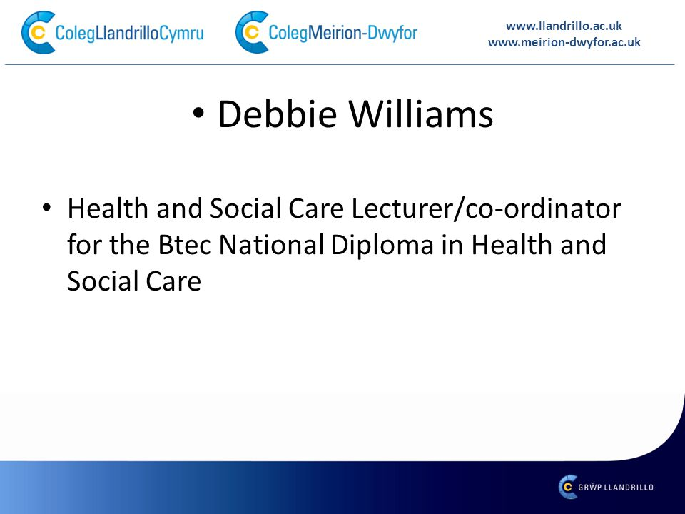 Debbie Williams Health and Social Care Lecturer/co-ordinator for the Btec National Diploma in Health and Social Care