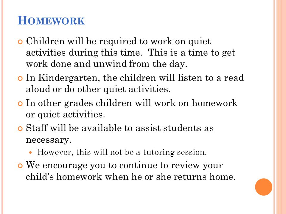 H OMEWORK Children will be required to work on quiet activities during this time.