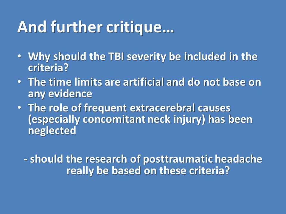 And further critique… Why should the TBI severity be included in the criteria.