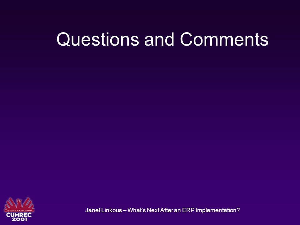 Janet Linkous – What's Next After an ERP Implementation? Questions and Comments