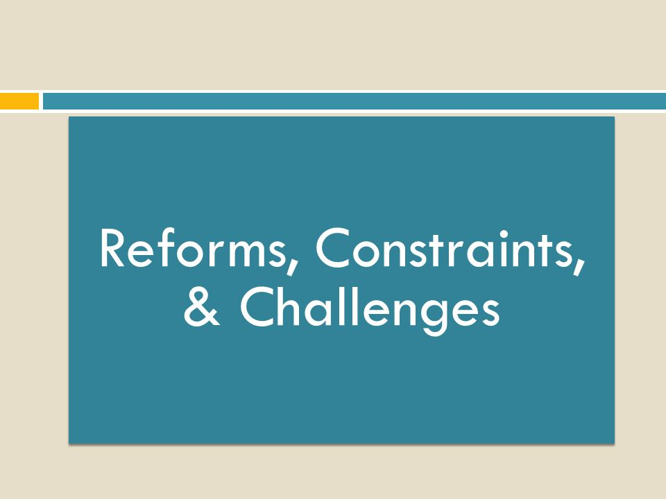 Reforms, Constraints, & Challenges