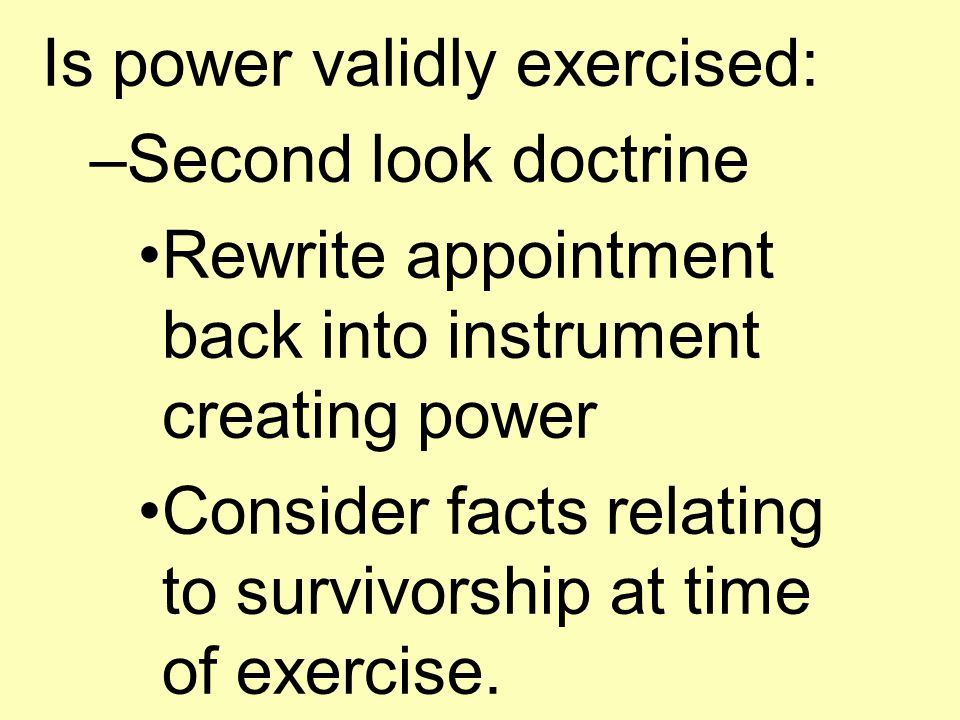 Is power validly created: –Is it possible for power to be exercised by a person who was not a life in being and beyond the perpetuity period