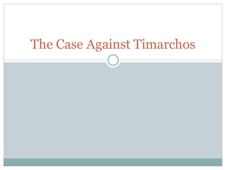 The Case Against Timarchos