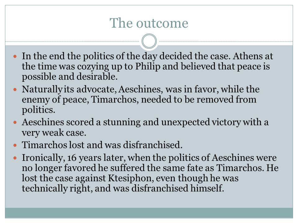The outcome In the end the politics of the day decided the case.