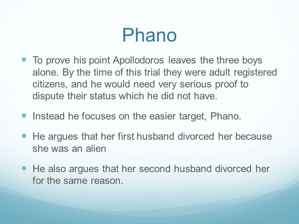 Phano To prove his point Apollodoros leaves the three boys alone.