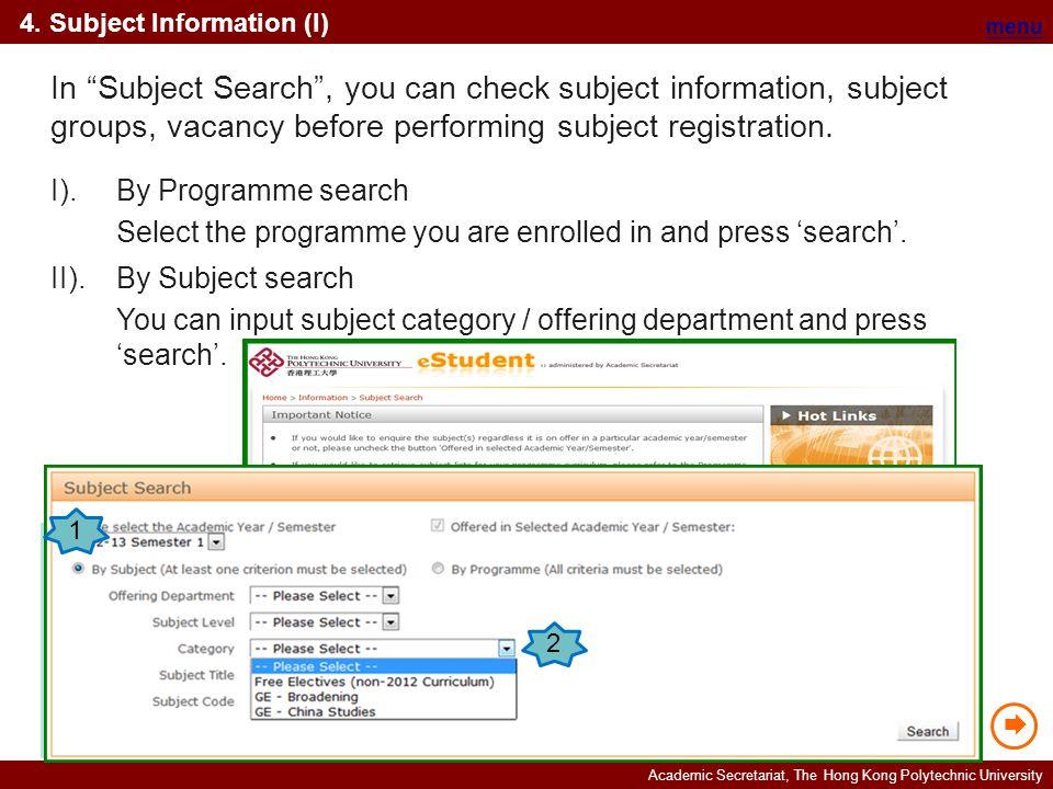 "Academic Secretariat, The Hong Kong Polytechnic University 4. Subject Information (I) menu In ""Subject Search"", you can check subject information, sub"