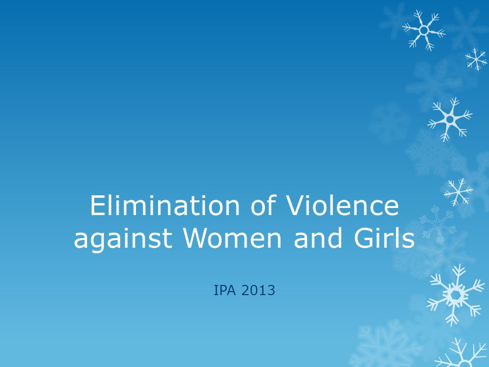 Elimination of Violence against Women and Girls IPA 2013