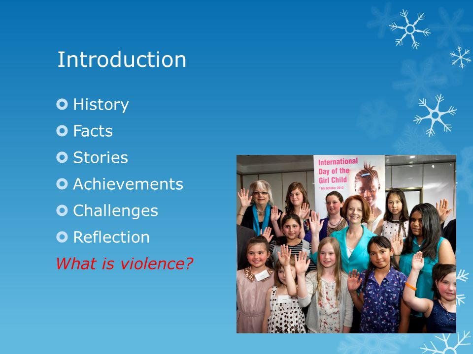 Introduction  History  Facts  Stories  Achievements  Challenges  Reflection What is violence?