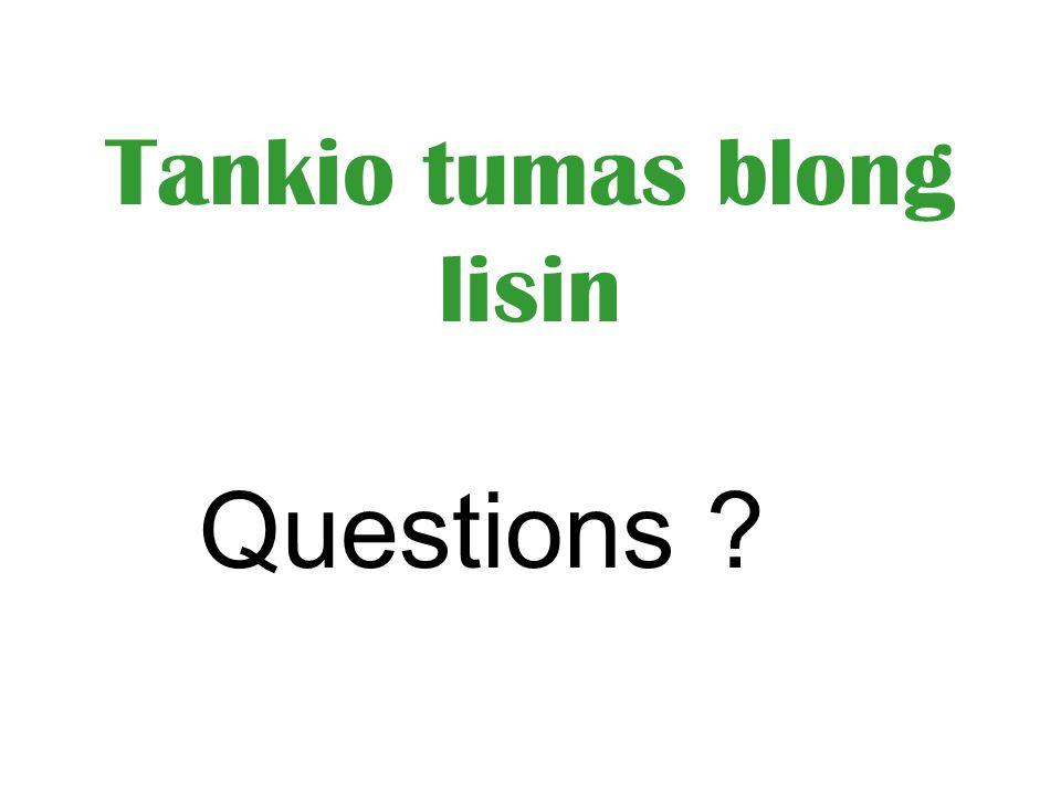Tankio tumas blong lisin Questions