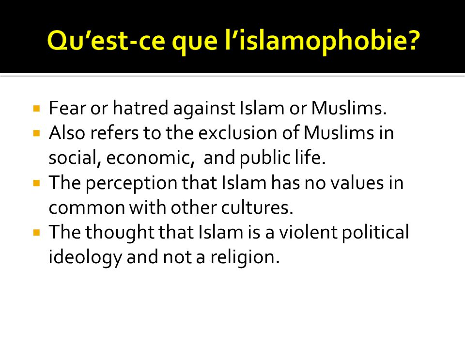  Fear or hatred against Islam or Muslims.