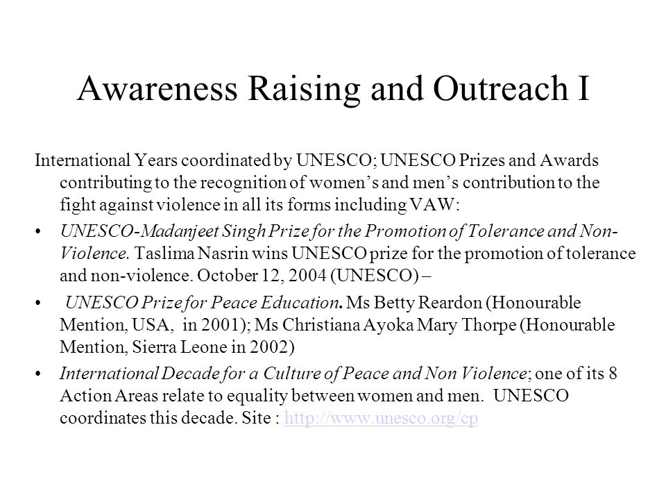 Awareness Raising and Outreach I International Years coordinated by UNESCO; UNESCO Prizes and Awards contributing to the recognition of women's and me