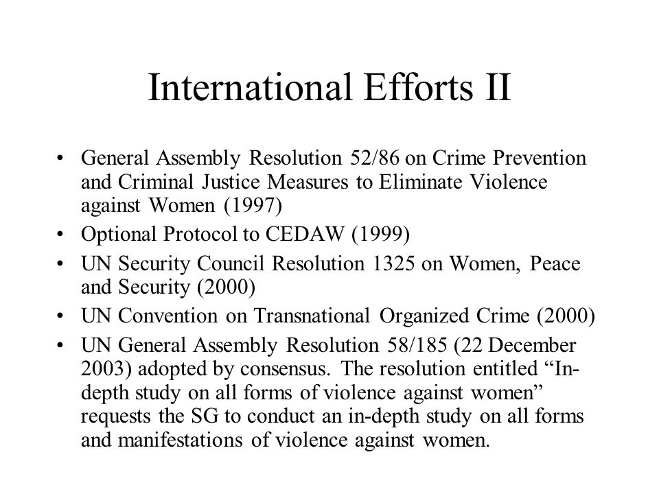 International Efforts II General Assembly Resolution 52/86 on Crime Prevention and Criminal Justice Measures to Eliminate Violence against Women (1997