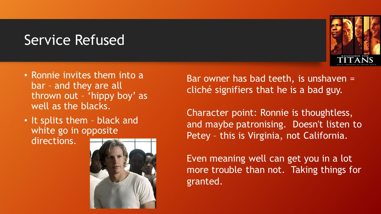 Service Refused Ronnie invites them into a bar – and they are all thrown out – 'hippy boy' as well as the blacks. It splits them – black and white go