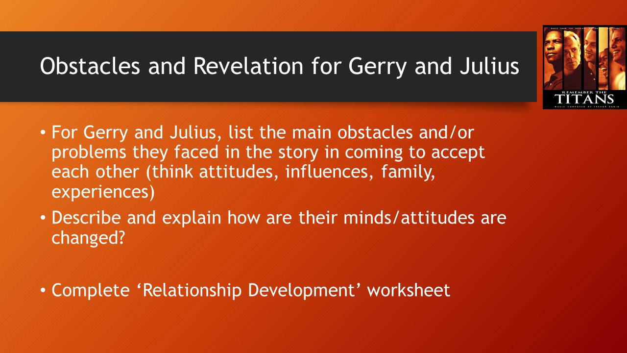 Obstacles and Revelation for Gerry and Julius For Gerry and Julius, list the main obstacles and/or problems they faced in the story in coming to accep