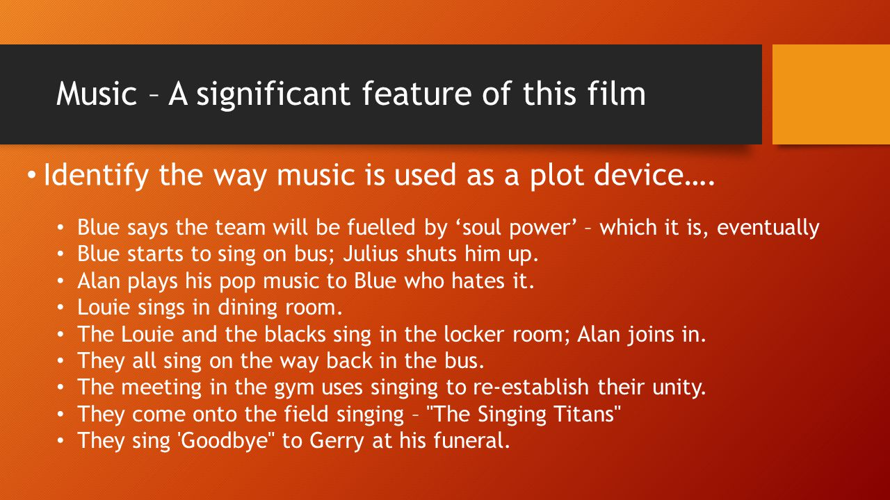 Music – A significant feature of this film Identify the way music is used as a plot device…. Blue says the team will be fuelled by 'soul power' – whic