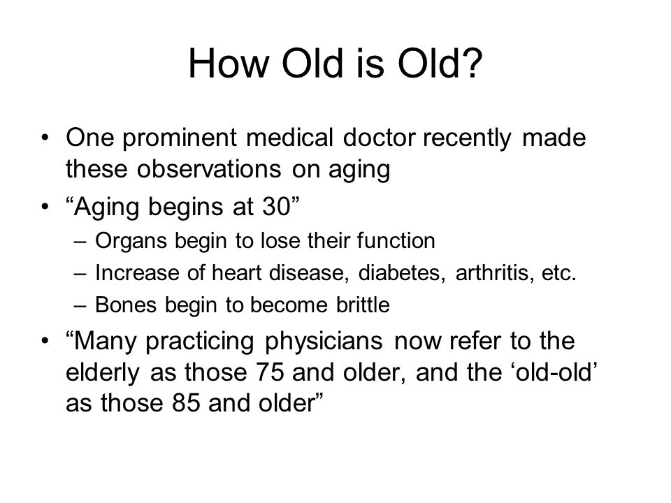 How Old is Old.