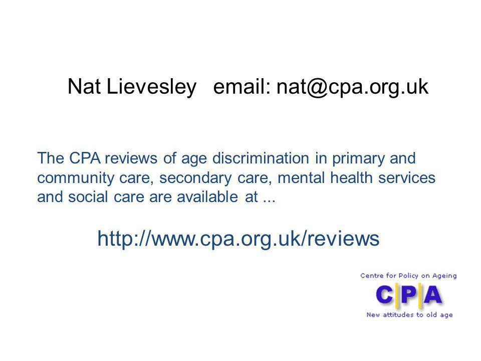 The CPA reviews of age discrimination in primary and community care, secondary care, mental health services and social care are available at...