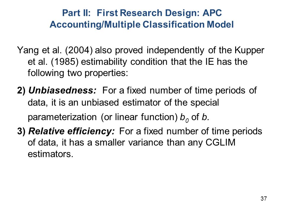 37 Part II: First Research Design: APC Accounting/Multiple Classification Model Yang et al.