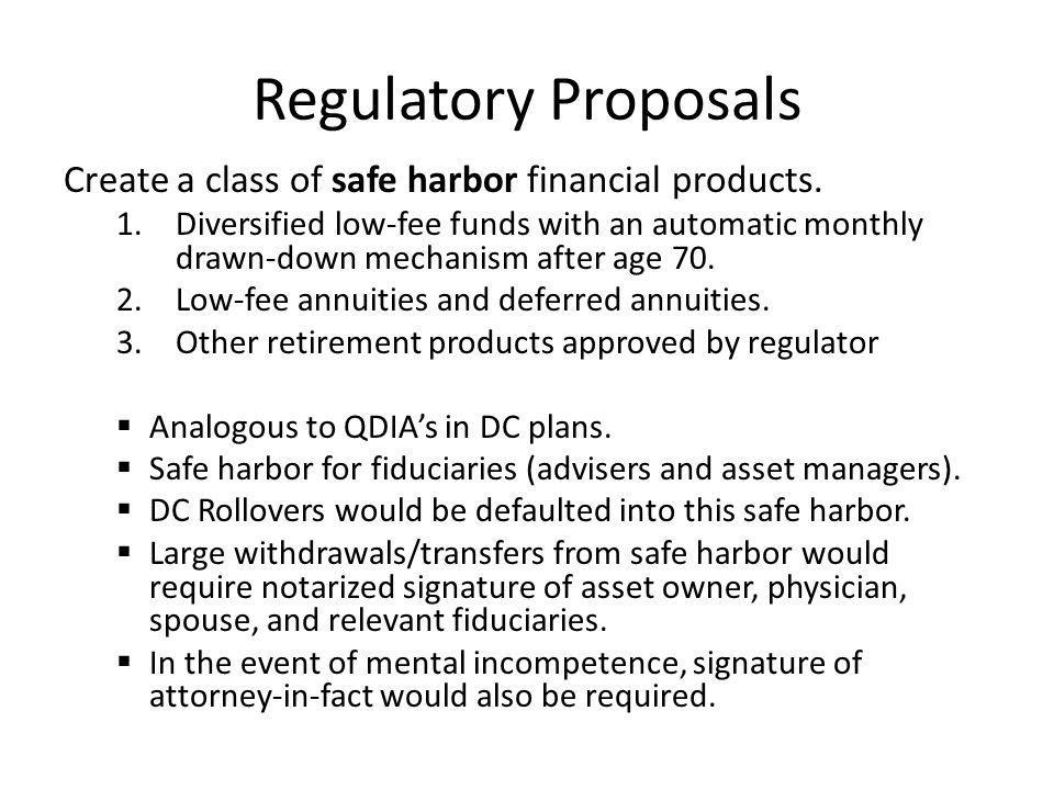 Regulatory Proposals Create a class of safe harbor financial products.