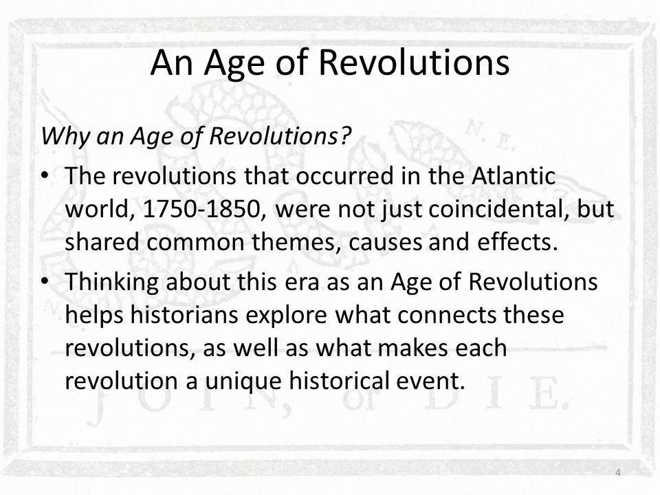 An Age of Revolutions Why an Age of Revolutions.