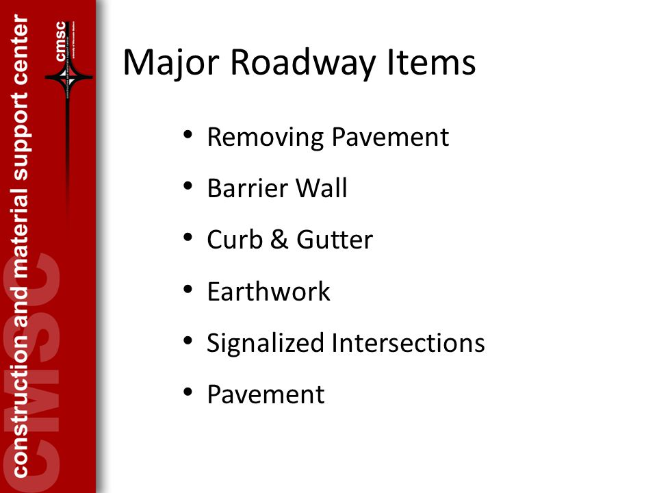 Major Roadway Items Removing Pavement Barrier Wall Curb & Gutter Earthwork Signalized Intersections Pavement