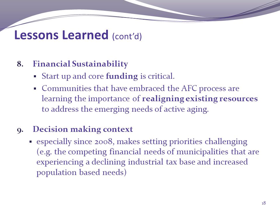 8. Financial Sustainability  Start up and core funding is critical.